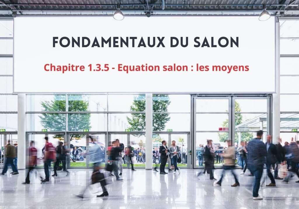 Equation salon : Les moyens